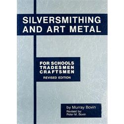 BOOK - SILVERSMITHING & ART METAL- BOVIN
