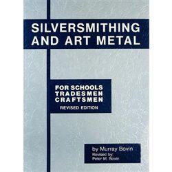 BOOK - SILVERSMITHING & ART METAL- BOVIN